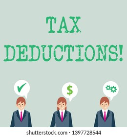Word writing text Tax Deductions. Business concept for amount or cost that can be subtracted from someone s is income Businessmen Each has their Own Speech Bubble with Optimization Cost Icons.