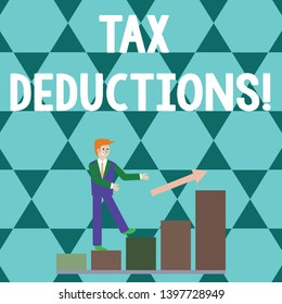 Word writing text Tax Deductions. Business concept for amount or cost that can be subtracted from someone s is income Smiling Businessman Climbing Colorful Bar Chart Following an Arrow Going Up.