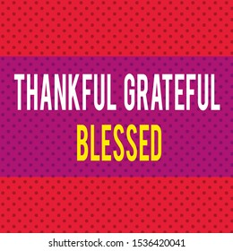 Word writing text Thankful Grateful Blessed. Business concept for Appreciation gratitude good mood attitude Seamless Endless Infinite Polka Dot Pattern against Solid Red Background.