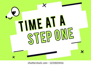 Word writing text Time At A Step One. Business concept for Slowly but Surely Milestone Careful Gradual Steps