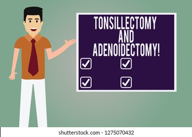Word writing text Tonsillectomy And Adenoidectomy. Business concept for Procedure in removing tonsil and adenoid Man with Tie Standing Talking Presenting Blank Color Square Board photo.