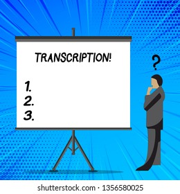 Word writing text Transcription. Business concept for Written or printed process of transcribing words text voice Businessman with Question Mark Above his Head Standing Beside Blank Screen.