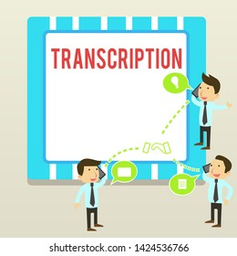 Word writing text Transcription. Business concept for Written or printed version of something Hard copy of audio Businessmen Coworkers Conference Call Conversation Discussion Mobile Phones.
