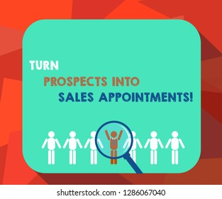 Word writing text Turn Prospects Into Sales Appointments. Business concept for Converting leads in customers Magnifying Glass Over Chosen Man Figure Among the Hu analysis Dummies Line Up.