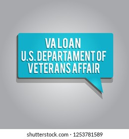 Word writing text Va Loan U.S Departament Of Veterans Affairs. Business concept for Armed forces financial aid