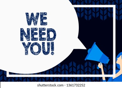 Word writing text We Need You. Business concept for asking someone or friend to be on your team group life Huge Blank Speech Bubble Round Shape. Slim Woman Holding Colorful Megaphone.