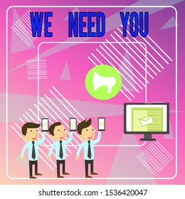 Word writing text We Need You. Business concept for to fulfill the needs of the assignment duty or obligation SMS Email Marketing Media Audience Attraction Personal Computer Loudspeaker.
