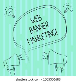 Word writing text Web Banner Marketing. Business concept for entails to embed an advertisement in a web page Freehand Outline Sketch of Blank Speech Bubble Megaphone Sound Idea Icon.
