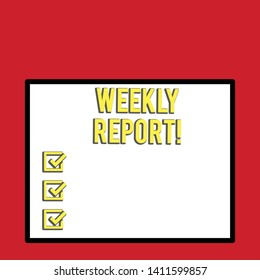 Word writing text Weekly Report. Business concept for information on what have become known within the week Big white blank square background inside one thick bold black outline frame.