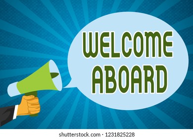 Word writing text Welcome Aboard. Business concept for Expression of greetings to a person whose arrived is desired