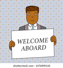 Word writing text Welcome Aboard. Business concept for Expression of greetings to a demonstrating whose arrived is desired Smiling Man Holding Formal Suit Big Blank Poster Board in Front of Himself.