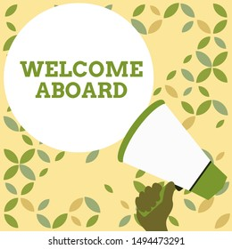 Word writing text Welcome Aboard. Business concept for Expression of greetings to a demonstrating whose arrived is desired Hand Holding Loudhailer Empty Round Speech Text Balloon Announcement New.