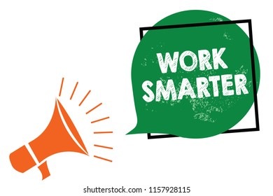 Word writing text Work Smarter. Business concept for Efficiency Be clever in your job Make successful strategies Megaphone loudspeaker speaking loud screaming frame green speech bubble.
