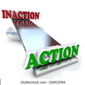 The words Action and Inaction compared and weighed against each other on a see-saw balance to illustrate the strategy and planning needed to create an effective plan for proactive success