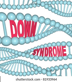 The words Down Syndrome hidden in strands of DNA showing the hereditary qualities of the condition causing learning and developmental challenges
