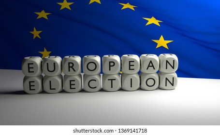 "Words ""EUROPEAN ELECTION"" written on dices with European Union (EU) flag waving in background. Elections for European Union elections. 3D render."