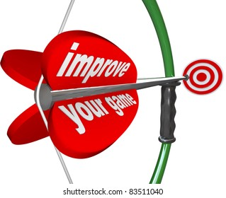 The words Improve Your Game on an arrow and bow aiming at a target representing the improvement of your skills in order to win a competition or achieve success in business or life