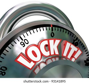 The words Lock It on a metal combination lock to symbolize safe and secure nature of a locked area for security