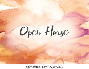 The words Open House concept and theme written in black ink on a colorful painted watercolor background.