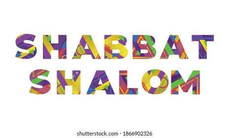 The words Shabbat Shalom concept written in colorful retro shapes and colors illustration.