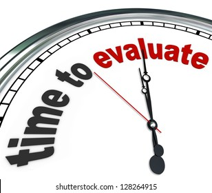 The words Time to Evaluate on an ornate white clock, counting down to the moment a manager will perform an evaluation, review, assessment or reevaluation of a worker, property or process