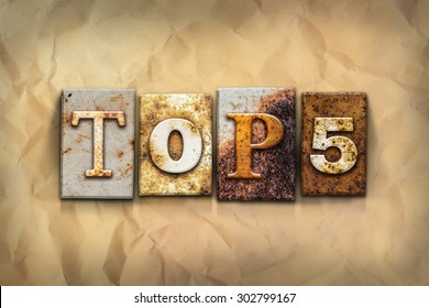 """The words """"TOP 5"""" written in rusty metal letterpress type on a crumbled aged paper background."""