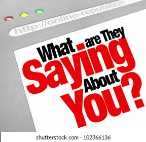 The words What Are They Saying About You? on a website screen to ask about your online Internet reputation, tracking the perceptions other have of your expertise and experience