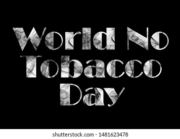 """The words """"World No Tobacco Day"""" with a smoke effect"""