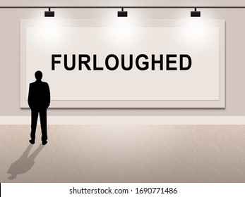 Work Furlough Of Employees Or Fired Staff. Temporary Shutdown Causing Lay Offs From Bad Economy Or Covid-19 - 3d Illustration