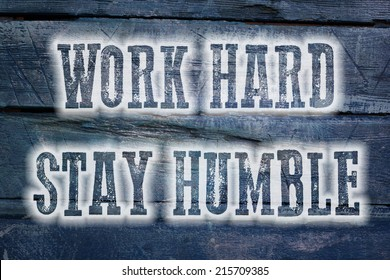 Work Hard Stay Humble Concept text on background