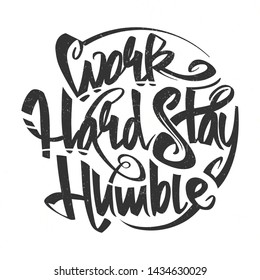 Work hard stay humble letterning typography grunge poster illustration