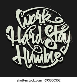 Work hard stay humble letterning typography concept for poster. Inspiration lettering typography illustration