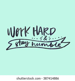 Work Hard and Stay Humble Quote Wall Art Printable