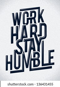 Work hard stay humble typography illustration.