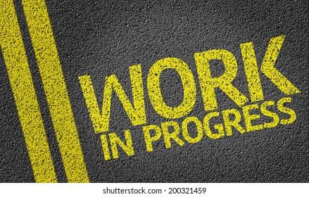 Work In Progress written on the road