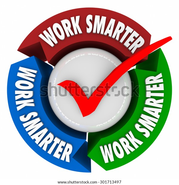 Work Smarter arrows for workflow and improving work task systems and increase efficiency and productivity