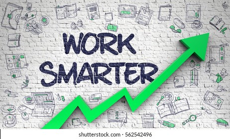 Work Smarter - Increase Concept with Doodle Icons Around on the White Brickwall Background. Work Smarter - Modern Line Style Illustration with Hand Drawn Elements.