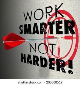 Work Smarter Not Harder words target bullseye arrow hitting goalmore productive efficient
