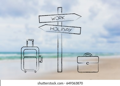 Work vs Holiday street signs pointing at opposite directions next to travel and business bags