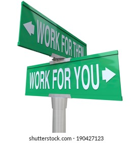 Work for You Vs Them Two Way Road Signs Entrepreneur
