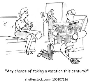 """The working woman asks her boss, """"Any chance of taking a vacation this century?""""."""