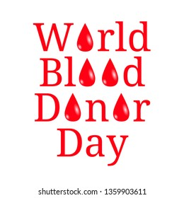 World Blood Donor Day. Concept of medical holiday. White background. Lettering the name of the event, a drops of blood instead of the letters o.
