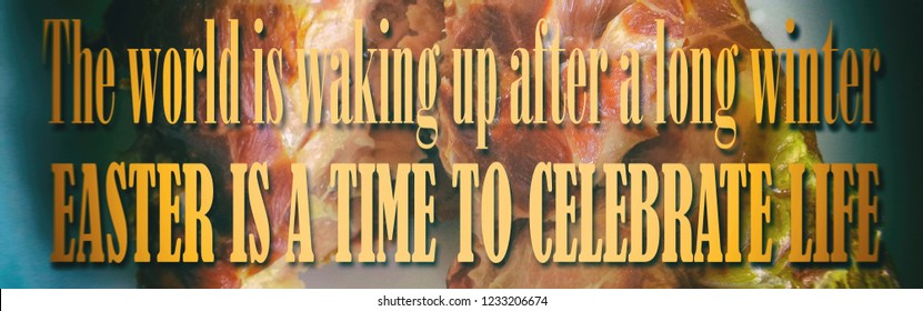 The world is waking up after a long winter. Easter is a time to celebrate life. Motivation, poster, quote, blurred image.