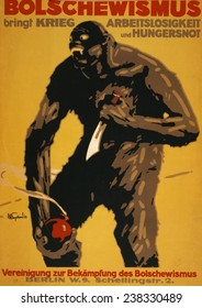 World War I, Bolshevism, 'Bolshevism brings war, unemployment and starvation. Association to Fight Against Bolshevism, Berlin', poster by Julius Ussy Engelhard, 1918.