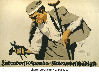 World War I, German Poster shows a wounded veteran holding tools in one hand and a crutch in the other, lithograph by Ludwig Hohlwein, 1914-1918.