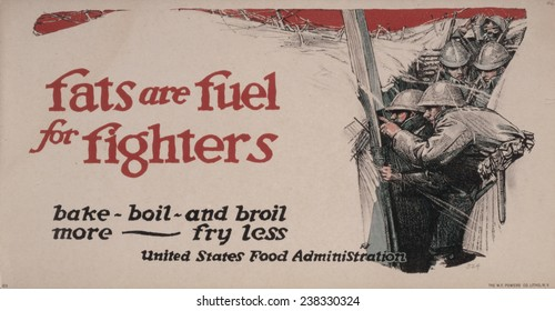 World War I, poster showing soldiers in a trench, text reads: 'Fats are fuel for fighters Bake, boil, and broil more - fry less', lithograph, 1917.