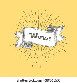 WOW! WOW text on vintage hand drawn ribbon. Graphic art design on yellow background.