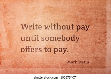 Write without pay until somebody offers to pay - famous American writer Mark Twain quote printed on vintage grunge paper