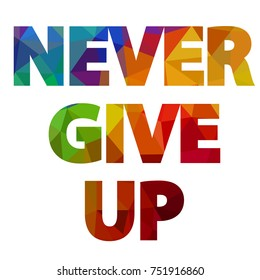 9470 Never Give Never Give Up Images Royalty Free Stock Photos On