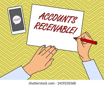 Writing note showing Accounts Receivable. Business photo showcasing Legal Claim of Payment Money Owed to by Debtors Top View Man Writing Paper Pen Smartphone Message Icon.